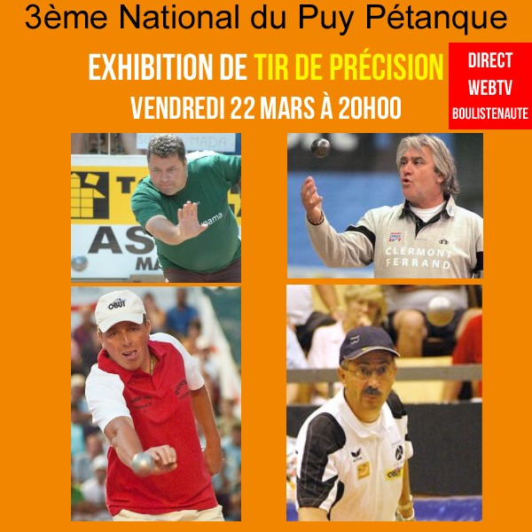 Re: [WEBTV HD] 3ème National du Puy Pétanque du 22 au 24 Mars 2019