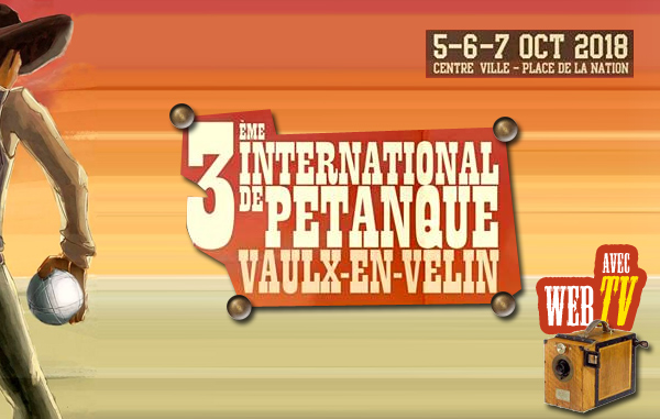 3ème International à pétanque de Vaulx-en-Velin : à point nommé !